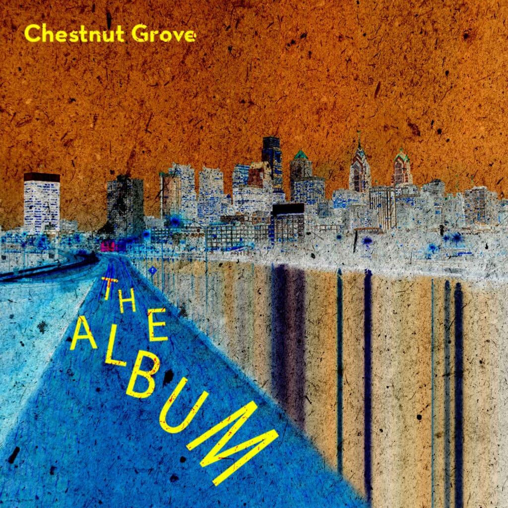 Cover of new album from Philadelphia based band Chestnut Grove titled 'The Album' on The Philadelphia Globe